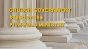 Church Government, Based on the Five-Fold Ministry